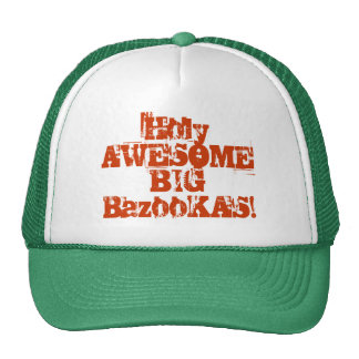 Holy AWESOME BIG BazooKAS! Cap