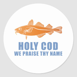Holy Cod, We Praise Thy Name Classic Round Sticker