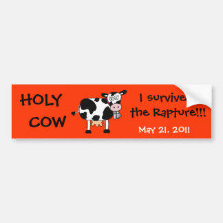 Holy Cow I survived  the Rapture 11 Bumper Sticker