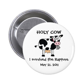 Holy Cow I survived the Rapture Pin