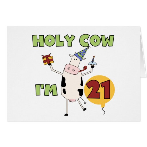 Holy Cow I'm 21 Birthday Tshirts and Gifts Greeting Cards