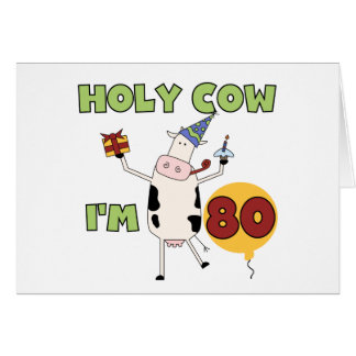 Holy Cow I'm 80 Birthday T-shirts and Gifts Greeting Card