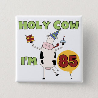 Holy Cow I'm 85 Birthday Tshirts and Gifts 15 Cm Square Badge