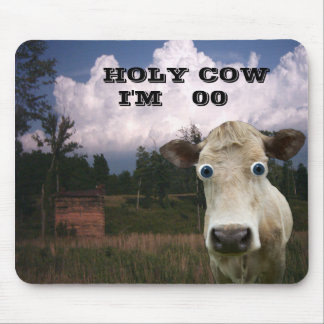 HOLY COW -You add age or something else-Mousepa... Mouse Pad