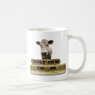 `HOLY COW!-You add age or somethingt else-Mug Coffee Mug