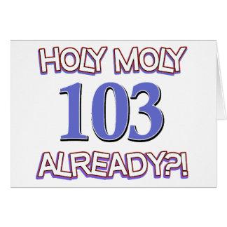 Holy Moly 103 already? Card