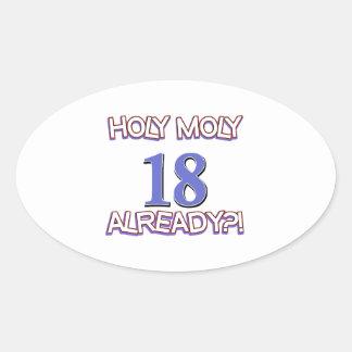 Holy Moly 18 already birthday Design Oval Stickers