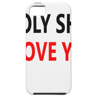 Holy Shit I Love You(1) iPhone 5 Case
