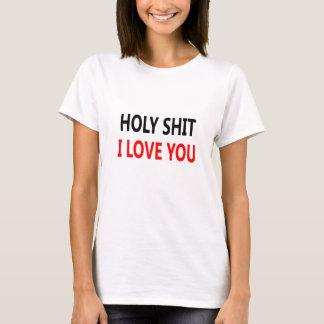 Holy Shit I Love You(1) T-Shirt