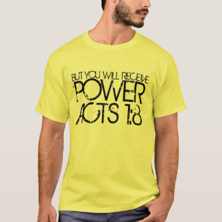 Holy Spirit POWER bible verse Acts 1:8 T-Shirt