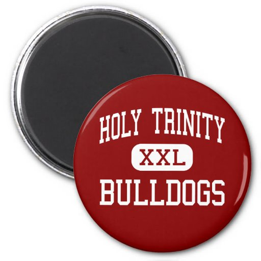 Holy Trinity - Bulldogs - Catholic - Charlotte Refrigerator Magnet