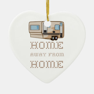 Home Away From Home Ceramic Ornament