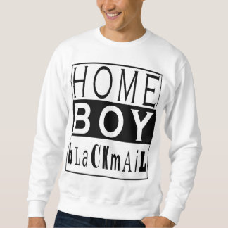 HOME BOY bLaCKmAiL (From Too $hort Video!) Sweatshirt