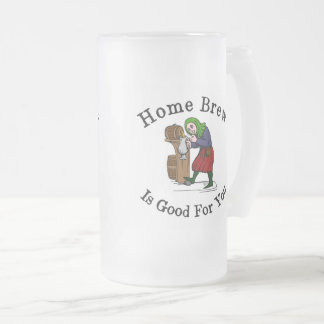 Home Brew Is Good for You Frosted Glass Beer Mug