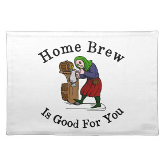 Home Brew Is Good for You Placemat