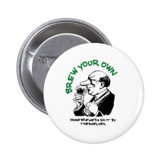 Home Brewers Do It By Themselves Pinback Button