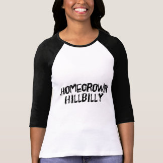 Home Grown Hillbilly T Shirt