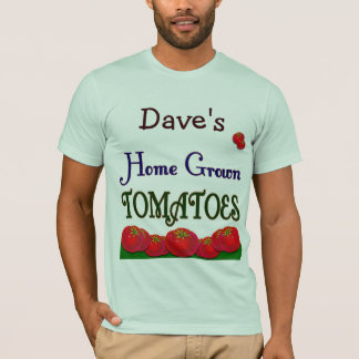 Home Grown Tomatoes Custom Gardener Saying Tee