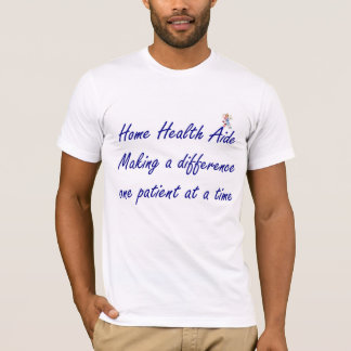 Home Health Aide T-shirt