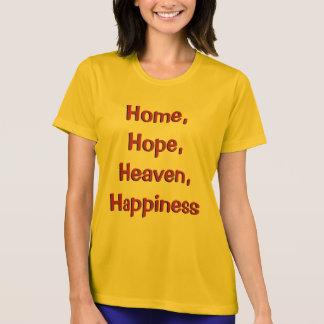 Home, Hope, Heaven, Happiness T-shirt