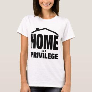 HOME IS A PRIVILEGE T-Shirt