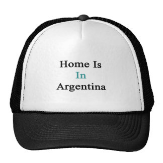 Home Is In Argentina Mesh Hats