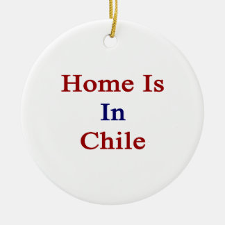 Home Is In Chile Ornament