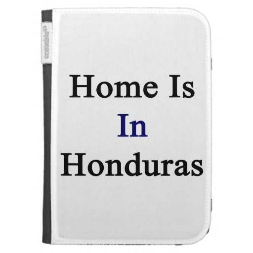 Home Is In Honduras Case For The Kindle