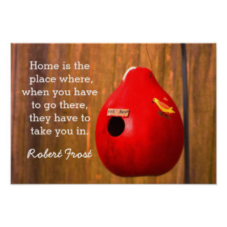 Home Is The Place --Robert Frost quote -Art print