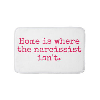 Home is Where a Narcissist Isn't Bath Mat
