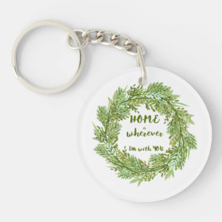 Home is where I'm with you Double-Sided Round Acrylic Key Ring