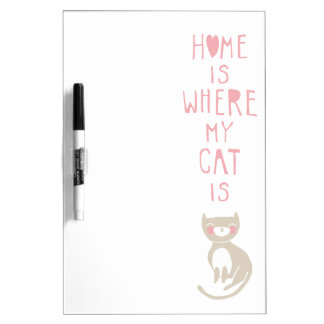 """Home is where my cat is"" Dry Erase Board"
