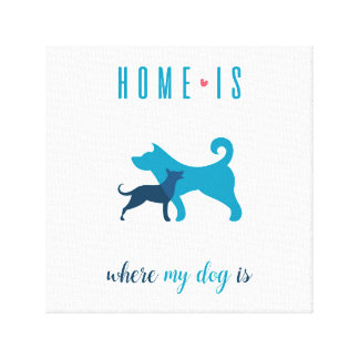 Home is where my dog is Canvas Print