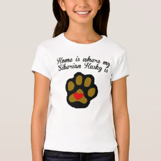 Home Is Where My Siberian Husky Is T-shirts