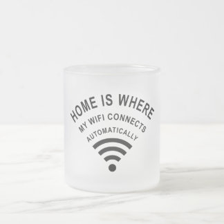 Home is where my wifi connects automatically frosted glass coffee mug