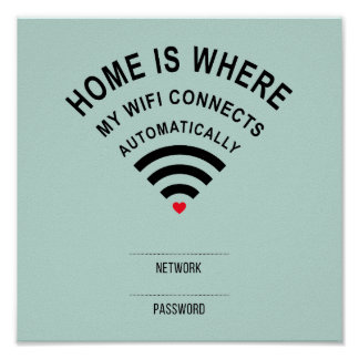 Home is where my wifi connects automatically poster