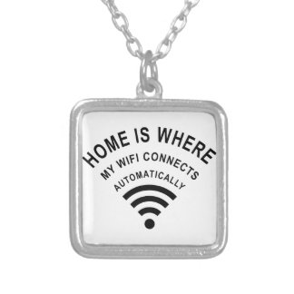 Home is where my wifi connects automatically silver plated necklace