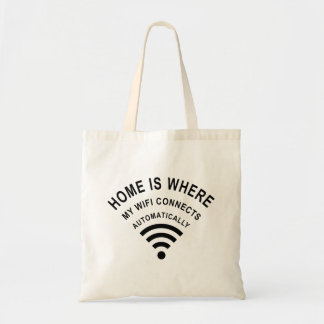 Home is where my wifi connects automatically tote bag