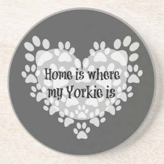 Home is where my Yorkie is Quote Coaster