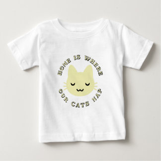 HOME IS WHERE OUR CATS NAP BABY T-Shirt