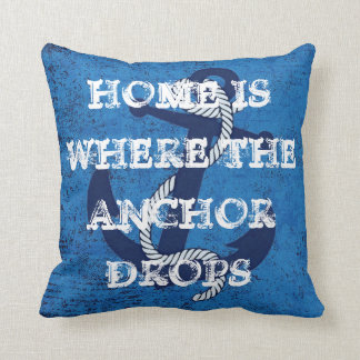 Home Is Where The Anchor Drops Nautical Quote Text Pillows