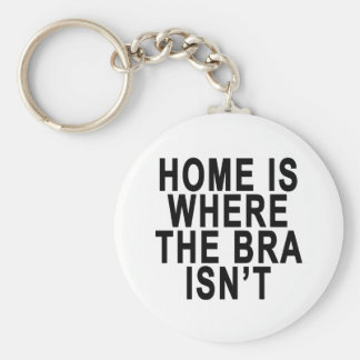 HOME IS WHERE THE BRA ISN'T T-SHIRT.png Basic Round Button Key Ring