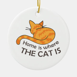 HOME IS WHERE THE CAT IS ORNAMENTS