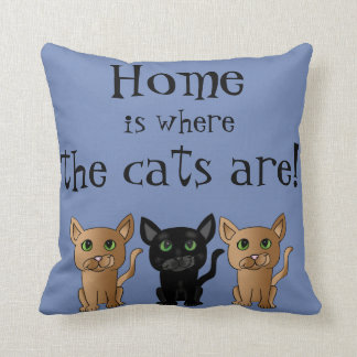 Home is where the cats are Cat Lover Pillow