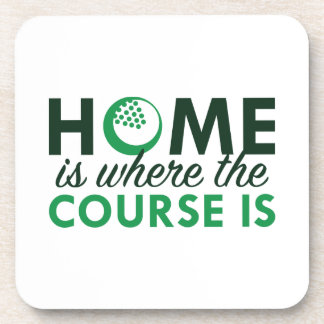 Home Is Where The Course Is Beverage Coaster