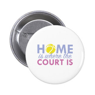 Home Is Where The Court Is 6 Cm Round Badge