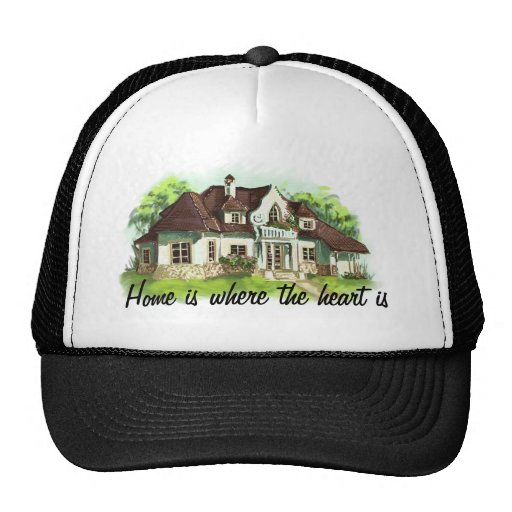 Home is where the heart is hat