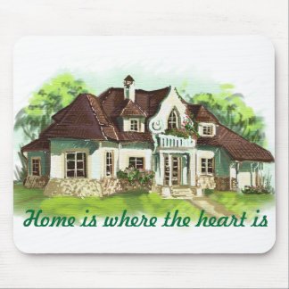 Home is where the heart is mouse pad