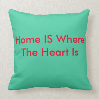 Home Is Where The Heart Is Pillow Cushions