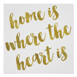 Home Is Where The Heart Is Quote Faux Gold Foil Poster